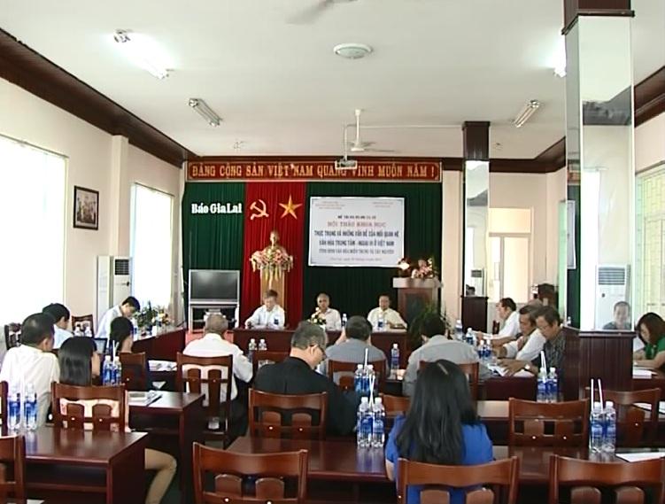 Hội thảo khoa học Thực trạng và những vấn đề của mối quan hệ văn hóa trung tâm – ngoại vi ở Việt Nam. Tình hình văn hóa Miền trung Tây nguyên