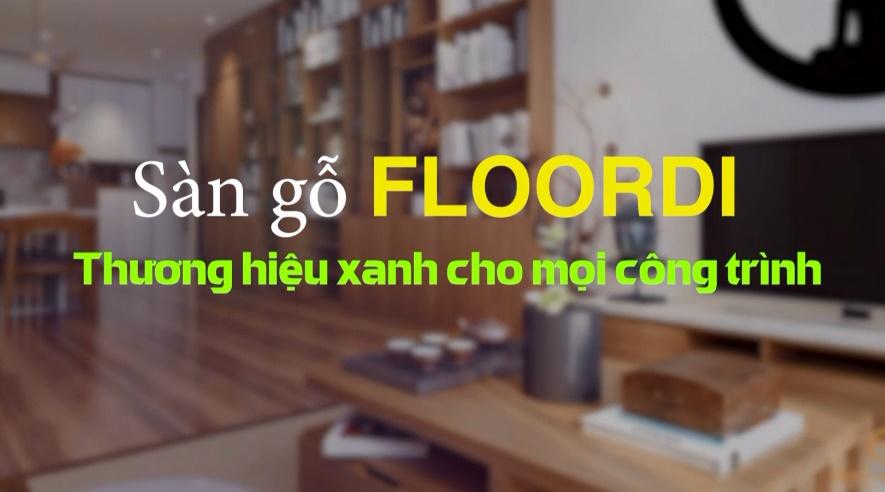 Sàn gỗ Floordi -Thương hiệu xanh cho mọi công trình