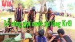 Lễ cúng giọt nước tại làng Krêl