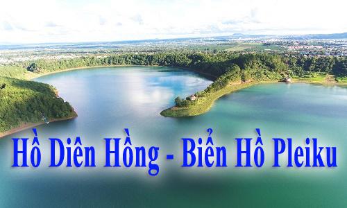 Hồ Diên Hồng – Biển Hồ Pleiku