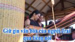 Giữ gìn văn hóa người Jrai qua tiếng nói