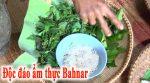 Độc đáo ẩm thực Bahnar
