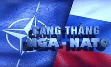 NATO, Mỹ gia tăng sức ép với Nga: Nguy cơ đối đầu Nga – phương Tây