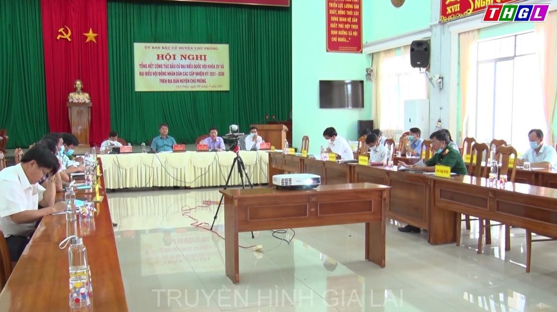 Huyện Chư Prông tổng kết công tác bầu cử đại biểu Quốc hội khóa XV và đại biểu HĐND các cấp, nhiệm kỳ 2021-2026