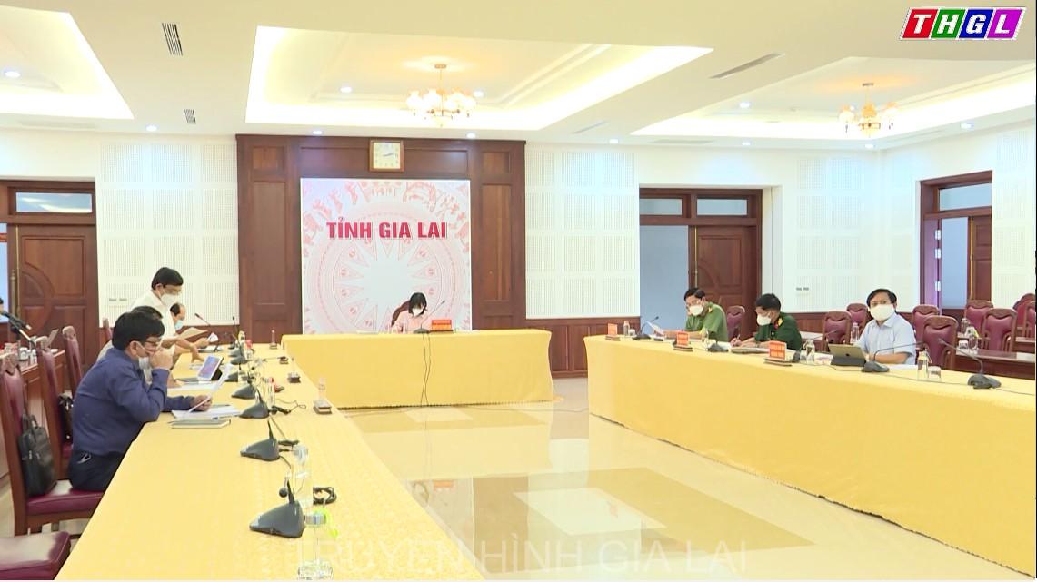 Ban Chỉ đạo phòng, chống dịch Covid- 19 tỉnh Gia Lai họp trực tuyến với BCĐ phòng, chống dịch Covid – 19 cấp huyện, cấp xã